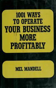 Cover of: 1001 ways to operate your business more profitably | Mel Mandell