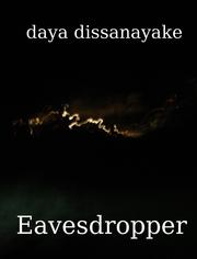 Cover of: Eavesdropper by Daya Dissanayake