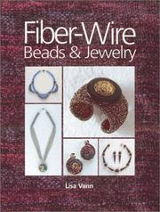 Cover of: Fiber-Wire Beads and Jewelry | Lisa Vann