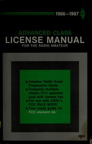 Cover of: The ARRL 1986-1987 advanced class license manual for the radio amateur | edited by Larry D. Wolfgang ; contributors, Mark J. Wilson [and others]