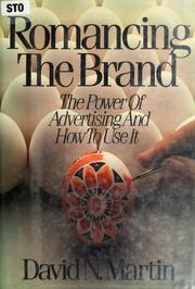Cover of: Romancing the brand by David N. Martin