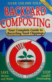 Cover of: Backyard composting | Harmonious Technologies.