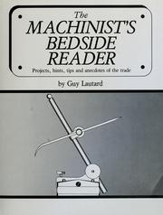 Cover of: The Machinist's Bedside Reader | Guy Lautard