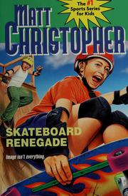 Cover of: Skateboard renegade by Matt Christopher