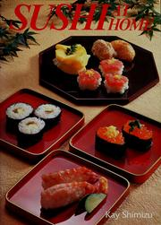 Cover of: Sushi at home by Kay Shimizu