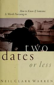 Cover of: How To Know If Someone Is Worth Pursuing In Two Dates Or Less | Neil Clark Warren