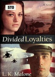 Cover of: Divided loyalties | L. K. Malone
