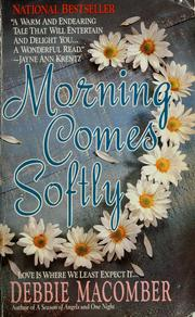 Cover of: Morning comes softly by Debbie Macomber