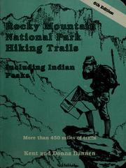 Cover of: Rocky Mountain National Park hiking trails-- including Indian Peaks | Kent Dannen