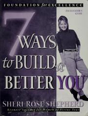 Cover of: Seven ways to build a better you | Sheri Rose Shepherd