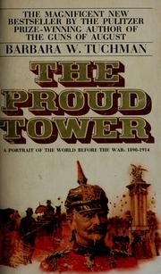 Cover of: The proud tower | Barbara Wertheim Tuchman