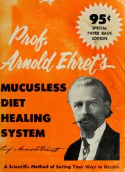Cover of: Arnold Ehret's mucusless-diet healing system by Arnold Ehret