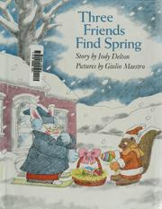 Cover of: Three friends find spring | Judy Delton