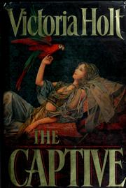 The captive by Victoria Holt