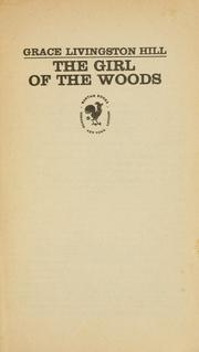 Cover of: The girl of the woods | Grace Livingston Hill Lutz
