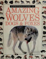 Amazing wolves, dogs & foxes by Mary Ling