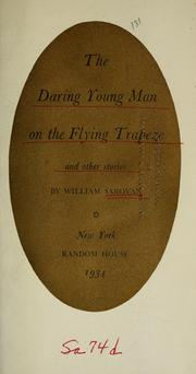 The daring young man on the flying trapeze, and other stories by Saroyan, William
