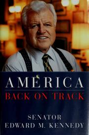 America Back on Track by Senator Edward M. Kennedy
