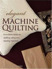 Cover of: Elegant Machine Quilting: Innovative Heirloom Quilting Using Any Sewing Machine