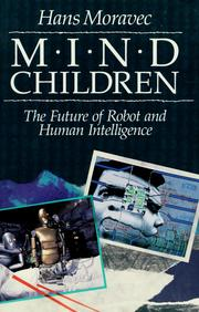 Cover of: Mind children by Hans P. Moravec