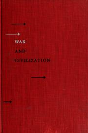 Cover of: War and Civilization, Selected by Albert V. Fowler From a Study of History by Arnold Joseph Toynbee
