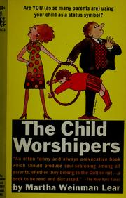 Cover of: The child worshipers by Martha Weinman Lear