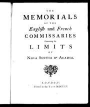 Cover of: The Memorials of the English and French commissaries concerning the limits of Nova Scotia or Acadia