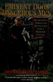 Cover of: Eminent dogs, dangerous men by Donald McCaig