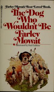 Cover of: The dog who wouldn't be | Farley Mowat