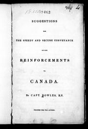 Cover of: Suggestions for the speedy and secure conveyance of our reinforcements to Canada | Sir William Bowles