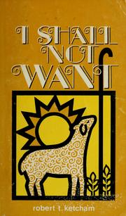 Cover of: I shall not want | Robert T. Ketcham