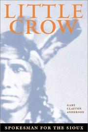 Cover of: Little Crow, spokesman for the Sioux | Gary Clayton Anderson