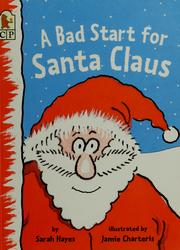 Cover of: A bad start for Santa Claus | Sarah Hayes
