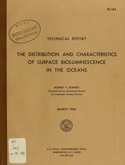 Cover of: The distribution and characteristics of surface bioluminescence in the oceans | Robert F. Staples