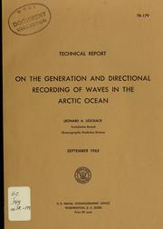 Cover of: On the generation and directional recording of waves in the Arctic Ocean | Leonard A. LeSchack