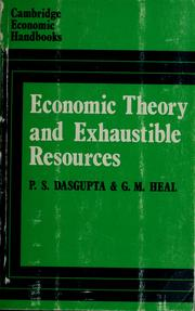 Cover of: Economic theory and exhaustible resources | Partha Dasgupta