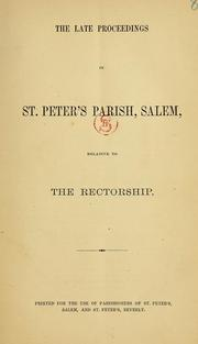 Cover of: The late proceedings in St. Peter's Parish, Salem | St. Peter's Church (Salem, Mass.)