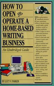 Cover of: How to open and operate a home-based writing business | Lucy V. Parker