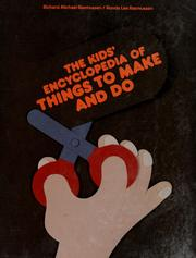 Cover of: The kids' encyclopedia of things to make and do by Richard Michael Rasmussen