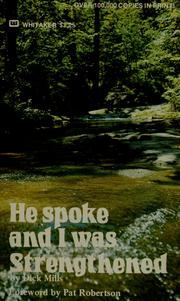 Cover of: He spoke and I was strengthened | Dick Mills