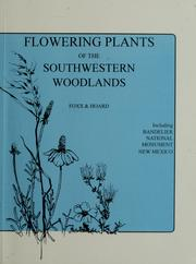 Cover of: Flowering plants of the southwestern woodlands by Teralene S. Foxx