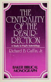 Cover of: The centrality of the Resurrection by Richard B. Gaffin