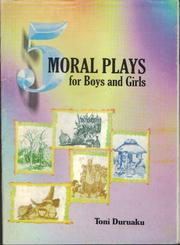 Cover of: 5 Moral Plays for Boys and Girls | Toni Duruaku