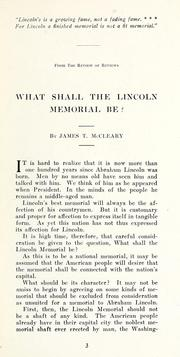 Cover of: What shall the Lincoln memorial be? | J. T. McCleary