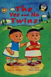 Cover of: The yes and no twins | Anne W. Phillips