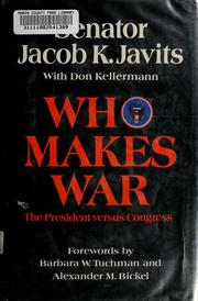 Cover of: Who makes war by Jacob K. Javits