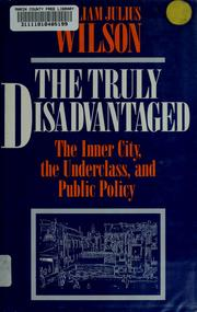 Cover of: The truly disadvantaged | Wilson, William J.