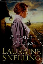 Cover of: A touch of Grace by Lauraine Snelling