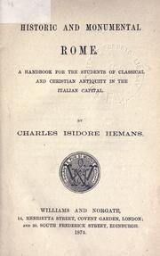 Cover of: Historic and monumental Rome by Charles Isidore Hemans