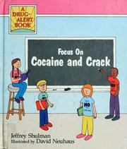 Cover of: Focus on cocaine and crack by Jeffrey Shulman